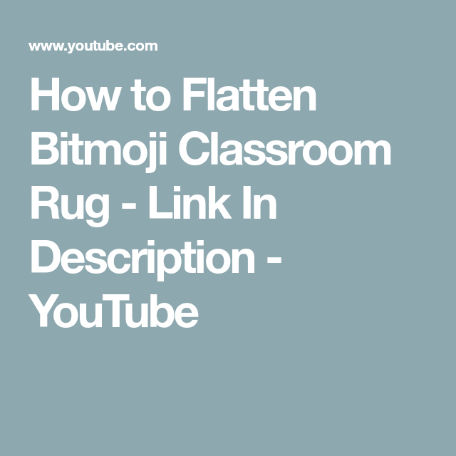 How To Flatten Bitmoji Classroom Rug Link In Description Youtube In 2020 Classroom Rug Virtual Classrooms Classroom
