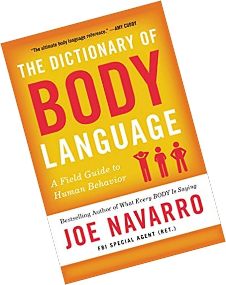 The Dictionary Of Body Language A Field Guide To Human Behavior