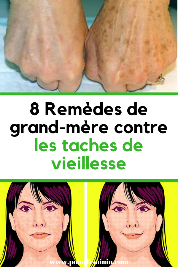 Tache De Vieillesse Remede De Grand Mere : tache, vieillesse, remede, grand, Beauté, Santé, Quotidien