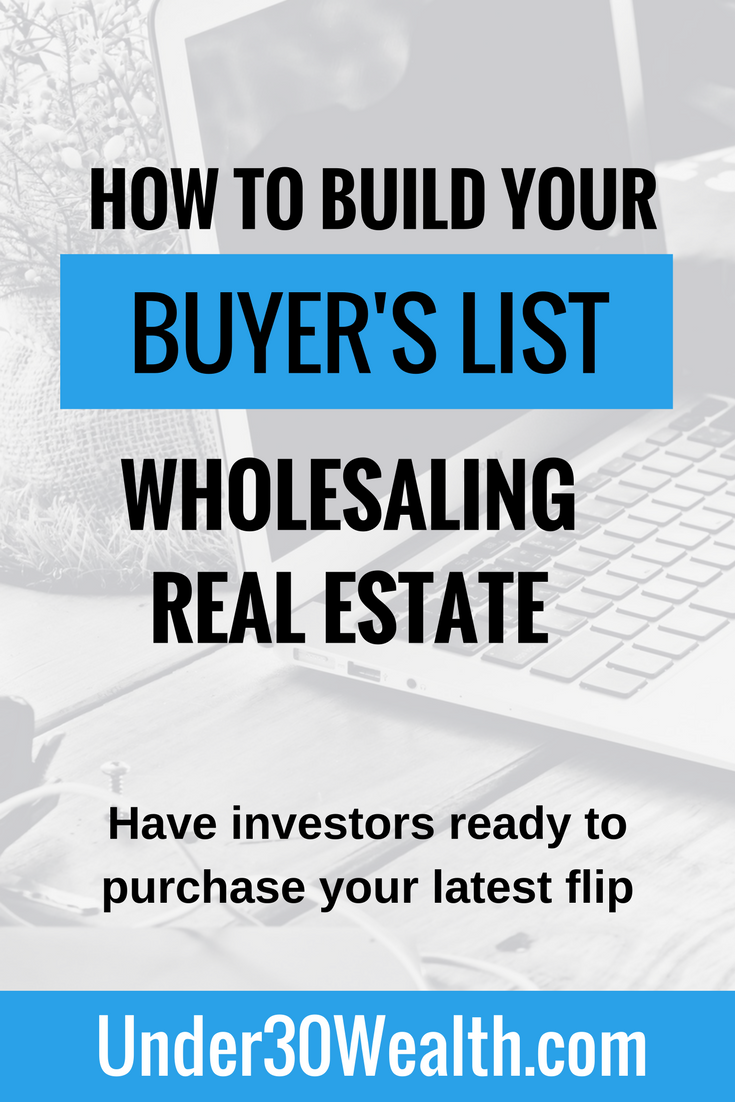 Building Your Buyers List: Wholesaling Real Estate | Under