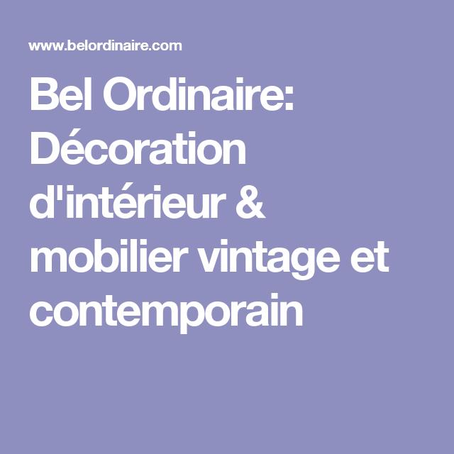 Bel Ordinaire: Décoration d'intérieur & mobilier vintage et contemporain