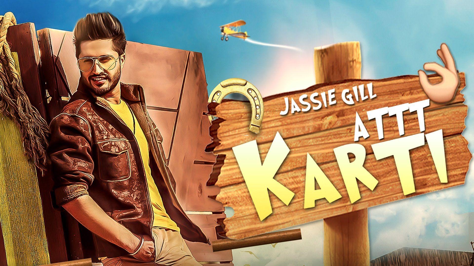 Attt karti full song jassi gill desi crew latest punjabi songs