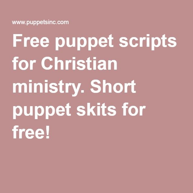 Free puppet scripts for Christian ministry. Short puppet ...