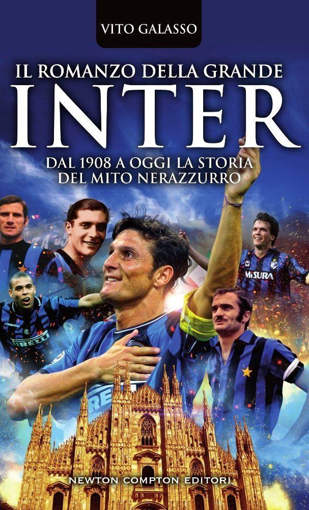 Il romanzo della grande Inter. Dal 1908 a oggi la storia