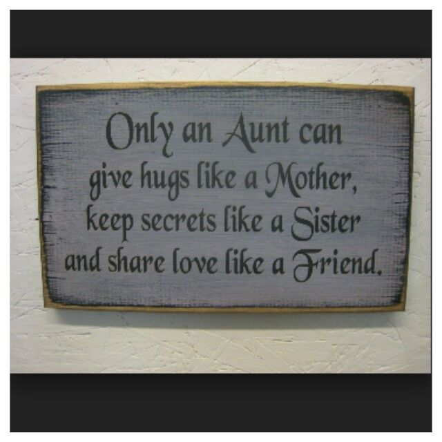 Only An Aunt Sisters Pinterest Aunt