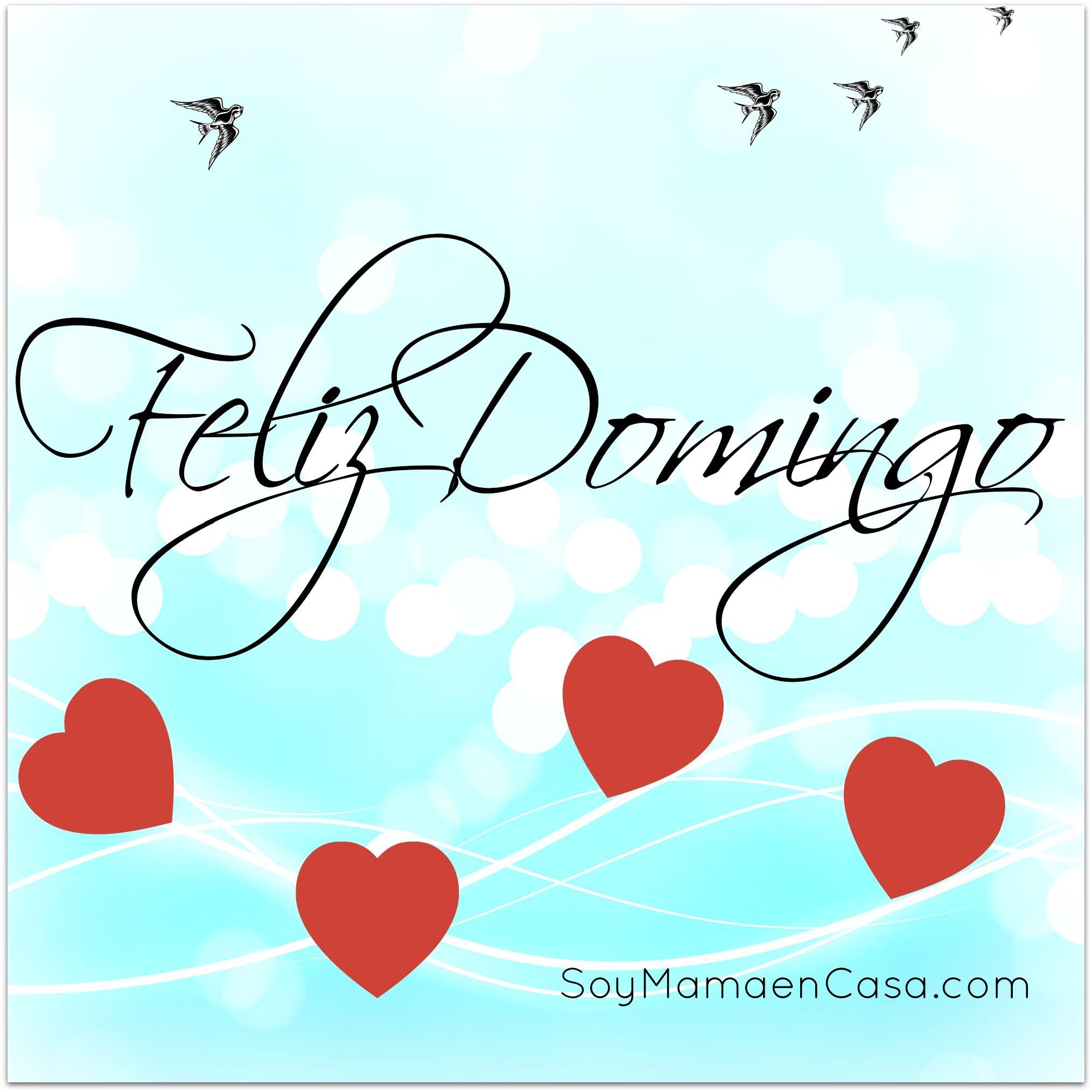 Feliz Domingo Saludos Www Soymamaencasa Com Saludos Pinterest