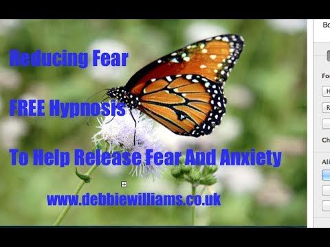 Reducing Fear Free Hypnosis To Help Release Fear And Anxiety