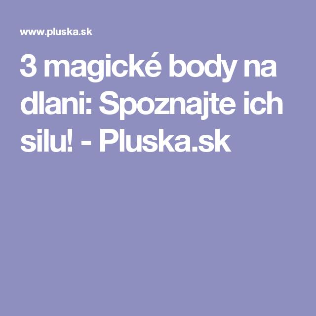 3 magické body na dlani: Spoznajte ich silu! - Pluska.sk