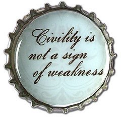 Civility. It is not weakness.
