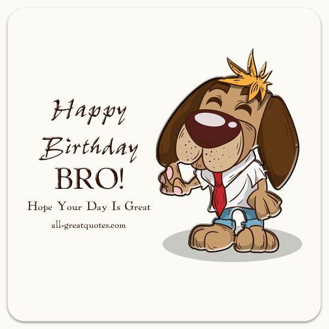 Happy Birthday Bro Cards Wishes
