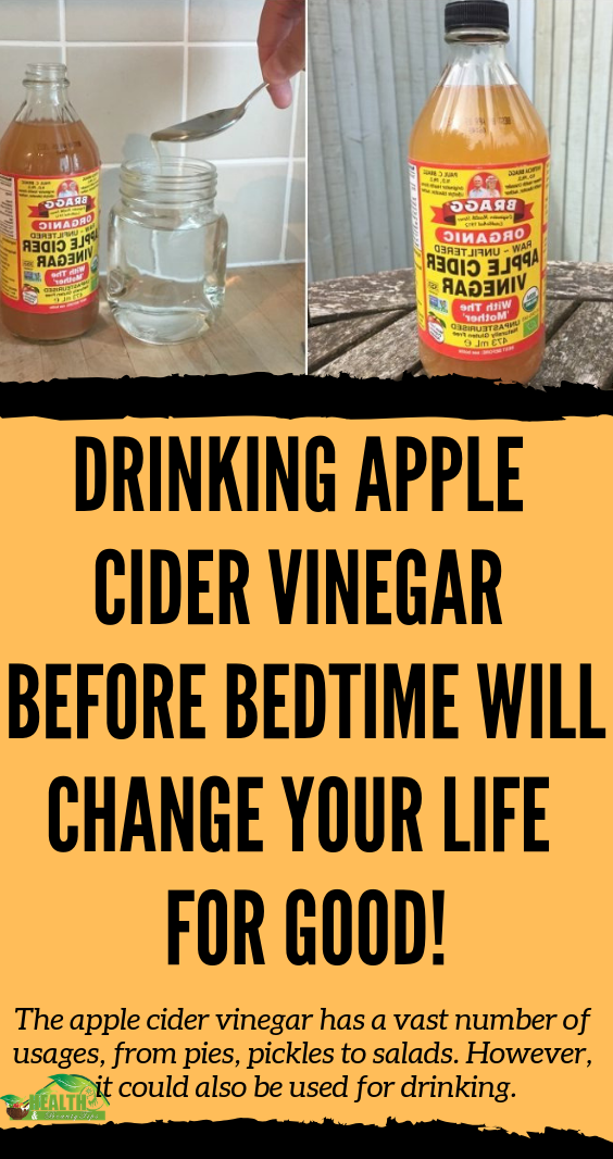 Drinking Apple Cider Vinegar Before Bedtime Will Change Your Life for Good! #applecidervinegarbenefits The apple cider vinegar has a vast number of usages, from pies, pickles to salads. However, it could also be used for drinking. #beauty #health #tips #remedies #applecidervinegarbenefits