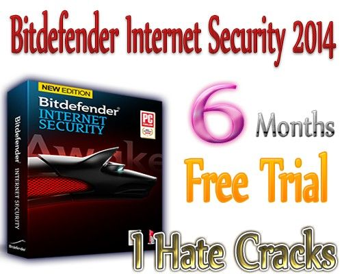 Bitdefender Internet Security 2014 Download 6 Months Trial For Free - I Hate Cracks | I Hate Cracks