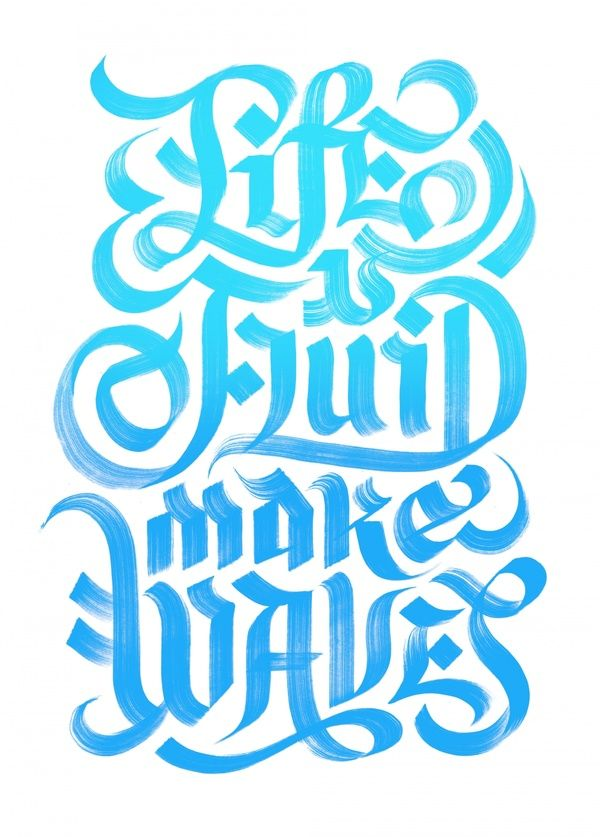 Life is Fluid... - FromUpNorth -- #GraphicDesign #Typography