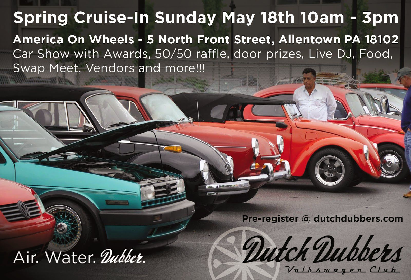 Dutch Dubbers 6th Annual Spring Cruise In May 18th 2017 Allentown Pa 18102 U S A Ed By The Lehigh Valley Vw Club