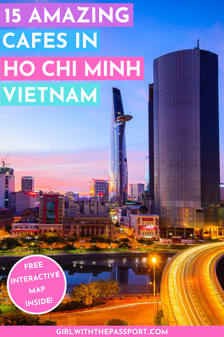 The 15 Best Saigon Cafes In Ho Chi Minh City Travel Destinations Asia Vietnam Travel Guide Asia Travel