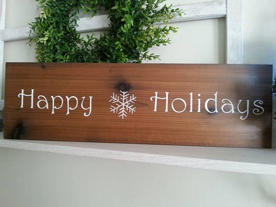 Check out this item in my Etsy shop https://www.etsy.com/listing/566545853/rustic-wooden-happy-holidays-sign