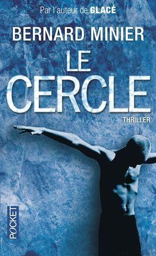 Le Cercle De Bernard Minier Encore Un Roman Fabuleux Un