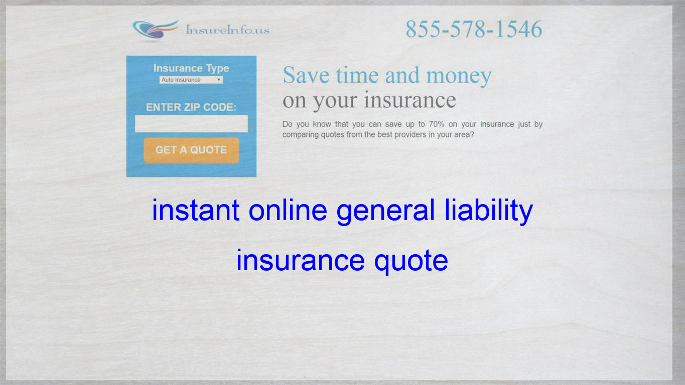 Instant Online General Liability Insurance Quote Life Insurance