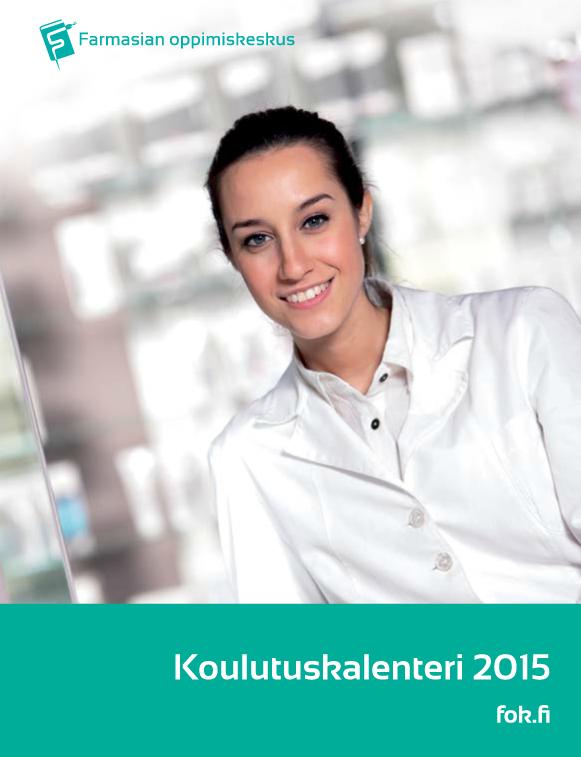 Farmasian oppiskeskuksen koulutuskalenteri 2015