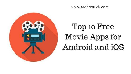 Top 10 FreeMovieApps for Android and iOS MovieApp