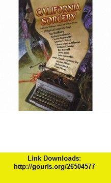 California Sorcery William F. Nolan, William Schafer, Ray Bradbury, Richard Matheson, Harlan Ellison, Charles Beaumont, Robert Bloch, George Clayton Johnson, Ray Russell, John Tomerlin ,   ,  , ASIN: B000GTRN64 , tutorials , pdf , ebook , torrent , downloads , rapidshare , filesonic , hotfile , megaupload , fileserve