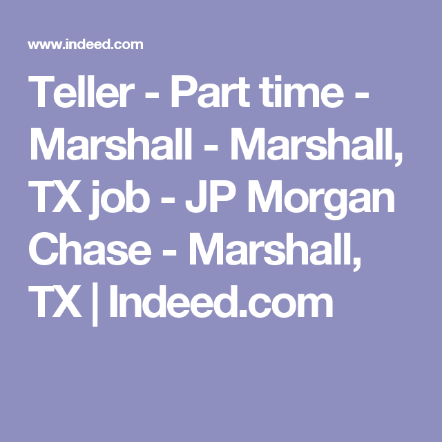 Indeed Com Resumes Interesting Teller  Part Time  Marshall  Marshall Tx Job  Jp Morgan Chase