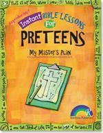 Instant Bible Lessons For Preteens My Masters Plan Bible