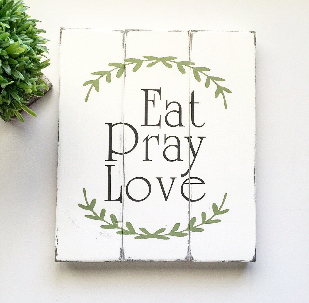 A personal favorite from my Etsy shop https://www.etsy.com/listing/265736847/eat-pray-love-shiplap-wood-shiplap-sign