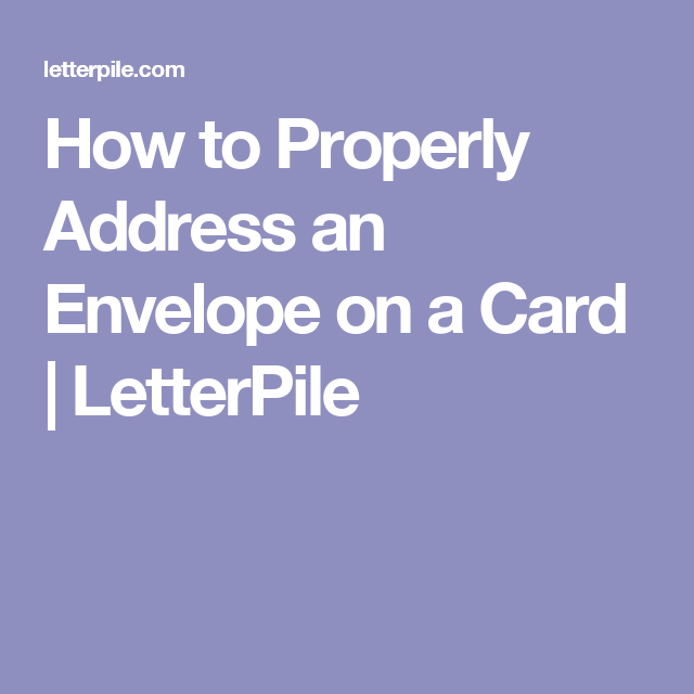 How To Properly Address An Envelope For A Card
