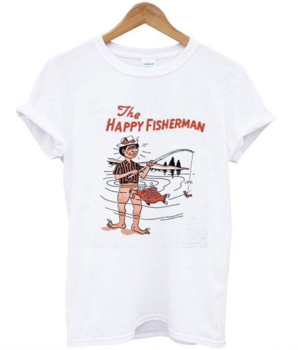 0f65817e The Happy Fisherman T shirt in 2019 | T shirt | Shirts, T shirt ...
