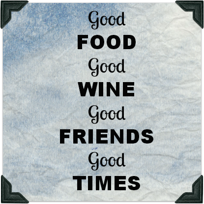 Good Food Good Wine Good Friends Good Times Healthcookingreview Kitchen Food Humor Food Quotes Health Cooking