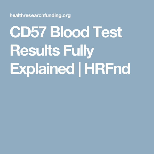 CD57 Blood Test Results Fully Explained | HRFnd | Lyme