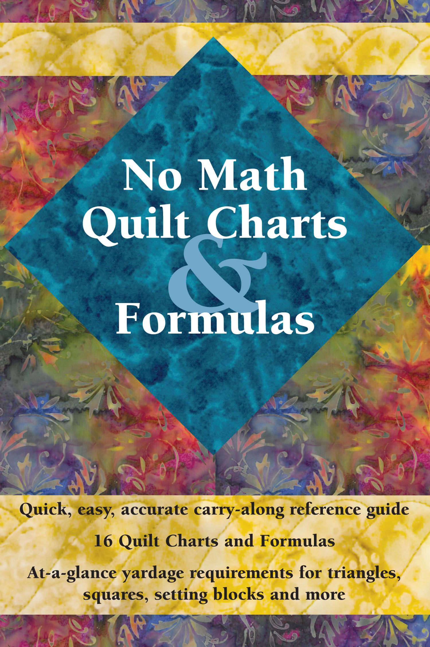 No Math Quilt Charts & Formulas Softcover A well