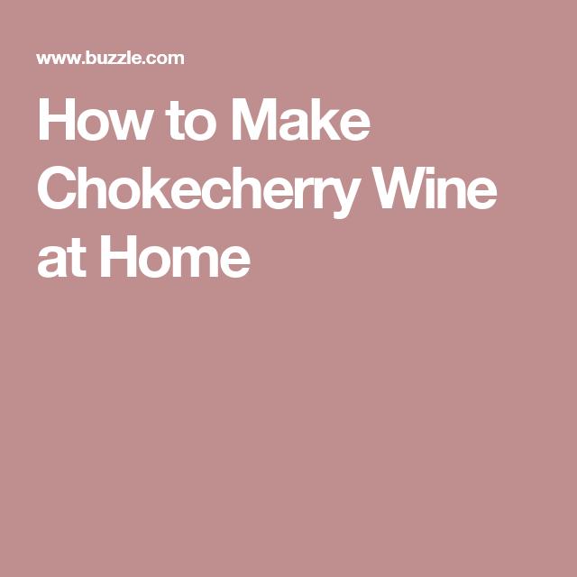 How to Make Chokecherry Wine at Home