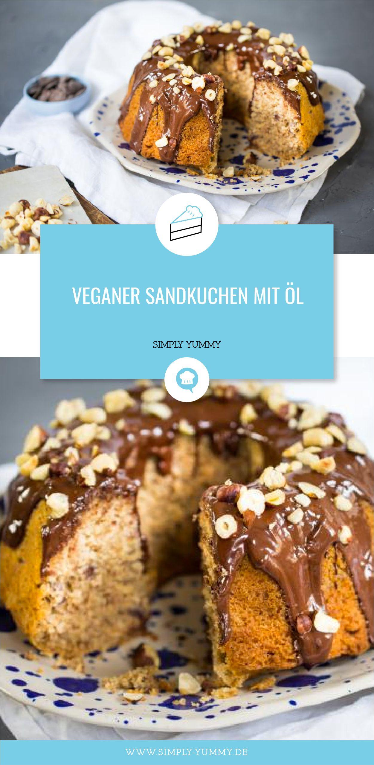 Veganer Sandkuchen mit Öl   Rezept   Sandkuchen, Kuchen