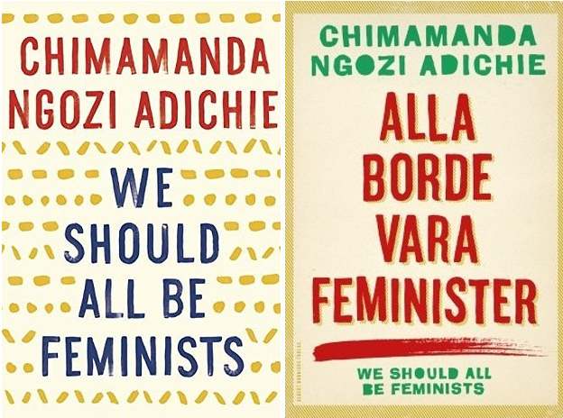 "Every 16 year old in Sweden is getting a copy of the book ""We Should All Be Feminists."""