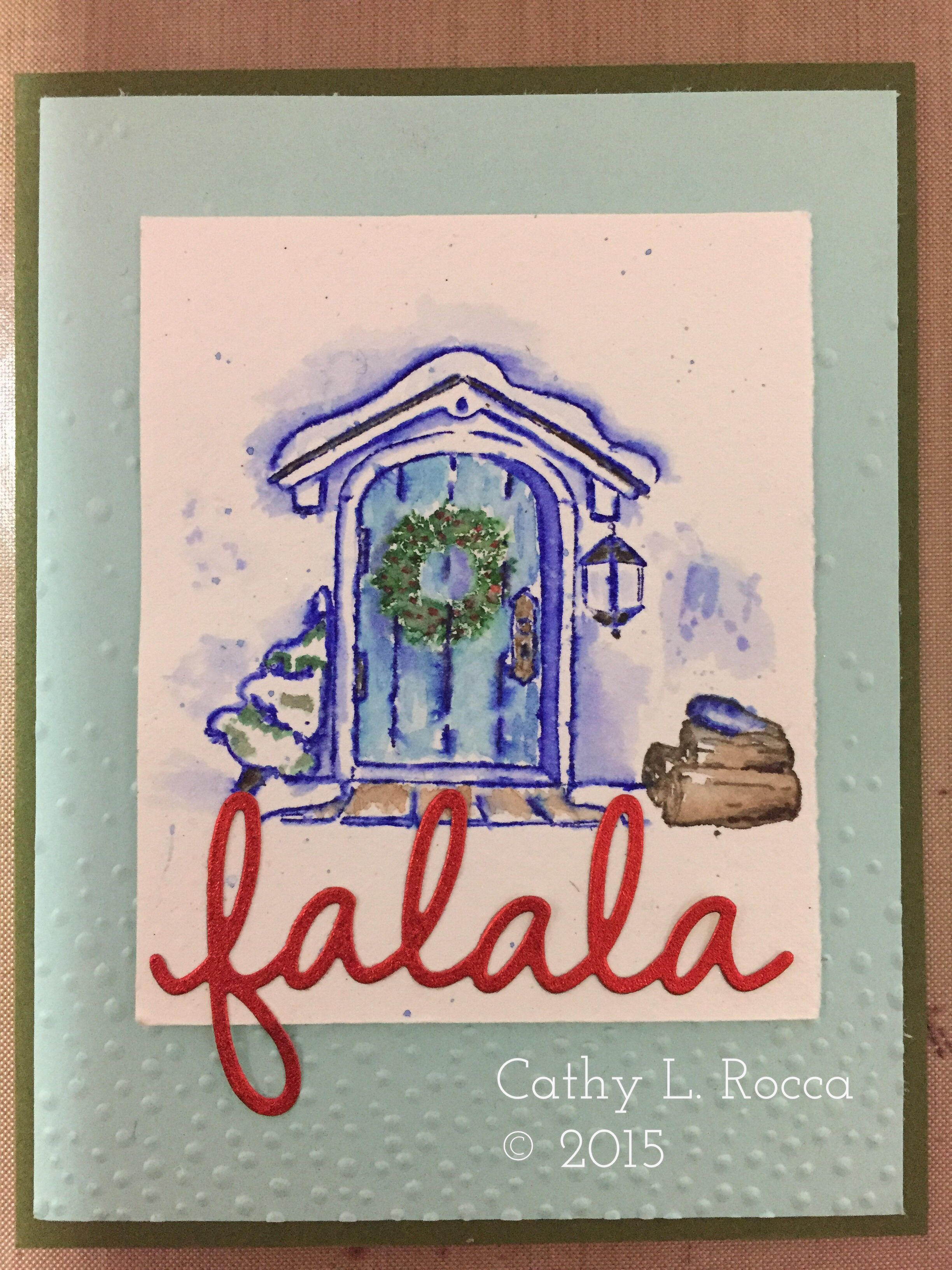 Falala by Cathy L. Rocca Art Impressions Wooden Door Stampin Up Seasonal Frame thinlits and Softly Falling embossing folder