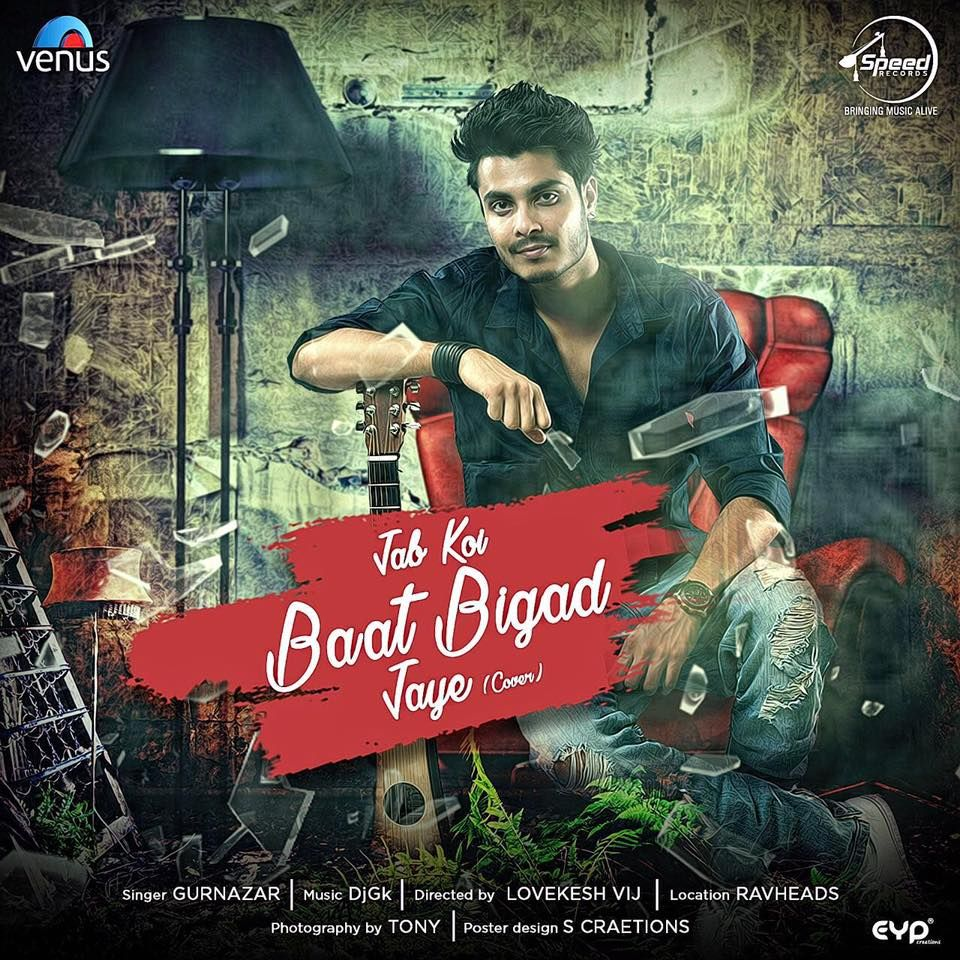 Jab Koi Baat Bigad Jaye Cover Song Gurnazar Chattha Mp3 Songs My Punjab Com Cover Songs Mp3 Song Songs