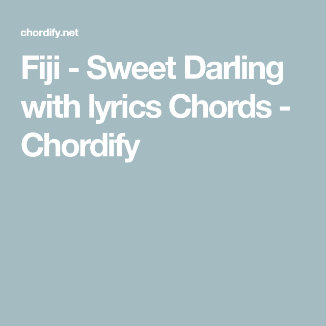 Fiji Sweet Darling With Lyrics Chords Chordify Ukulele Songs