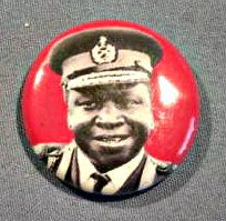 Uganda Political Pin Back Button of General Idi Amin Dada | Pinback, East  africa, Pin backs