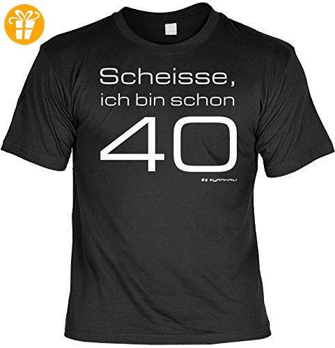 Geburtstag Sprüche Tshirt Scheisse ich bin schon 40 . schwarz - Shirts zum  40 geburtstag (