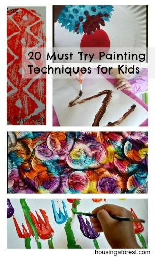 20 Must Try Painting Techniques For Kids Housing A Forest Arts And Crafts For Kids Homeschool Art Preschool Art