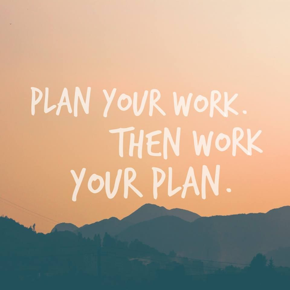 Plan Your Work Then Work Your Plan 031116 Dave Ramseys