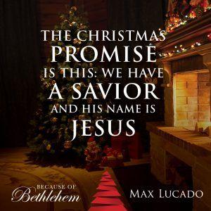Max Lucado Christmas.Because Of Bethlehem Max Lucado Quotes Christmas Quotes