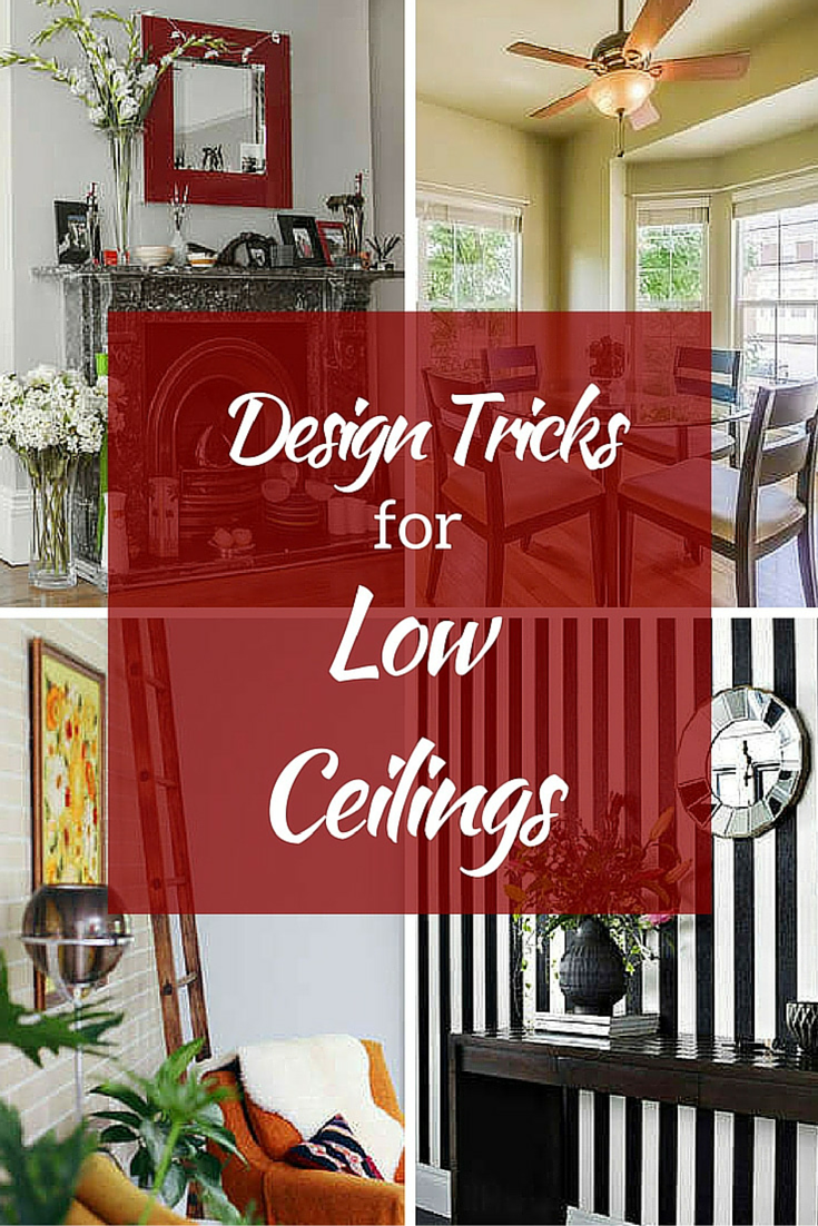 50 Small Space Decorating Tricks: 9 Clever Ways To Counteract Low Ceilings
