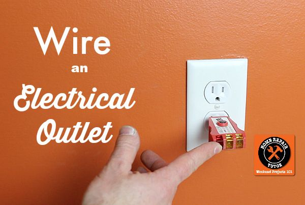 How To Wire An Outlet Important Tips With Images Home Repair Electrical Outlets Electricity