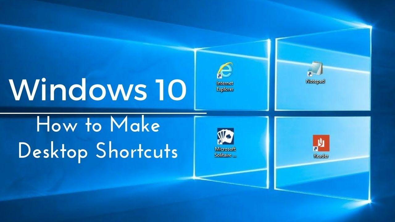 How To Make Desktop Shortcuts Windows 10 Tutorial Windows 10 Tutorials Windows 10 Windows 10 Operating System