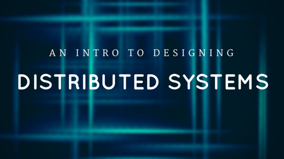 An Intro To Designing Distributed Systems Part 1 Telos System Practice Empowerment