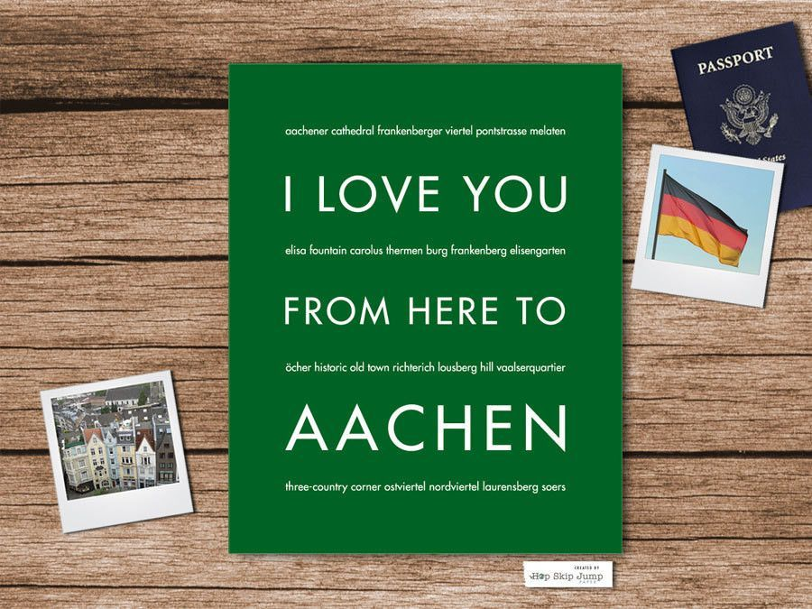 I Love You From Here To Aachen art print