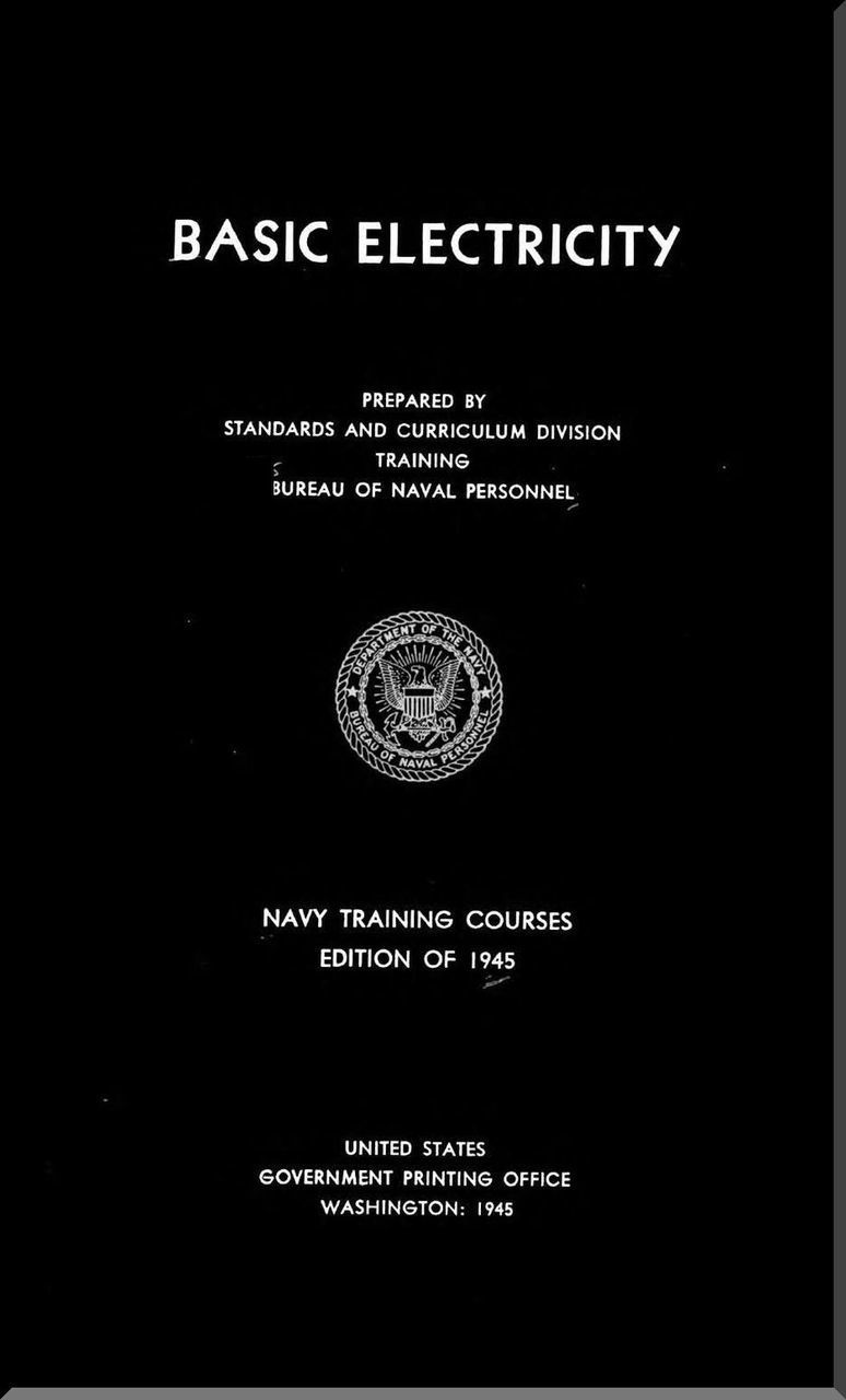 Basic Electricity NAVY Training Courses Manual - 1945 - NAVPERS 10622 -  Aircraft Reports - Aircraft Manuals - Aircraft Helicopter Engines  Propellers ...